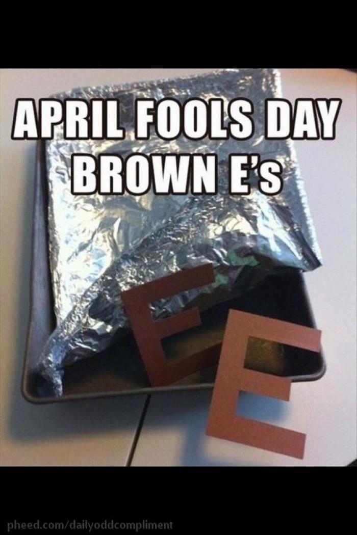April Fool's Day Brown E's