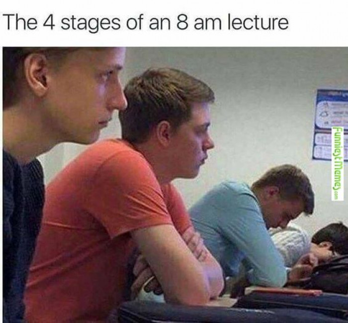The Four Stages Of 8 Am Lecture
