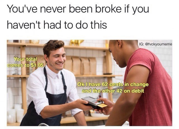 How Broke You Can Be