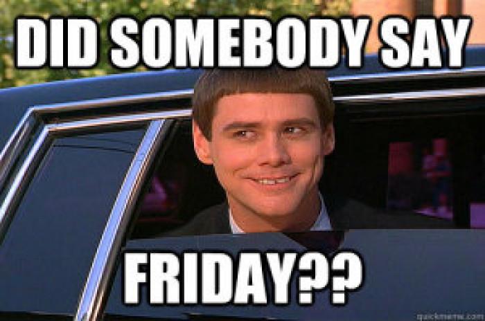Friday :D