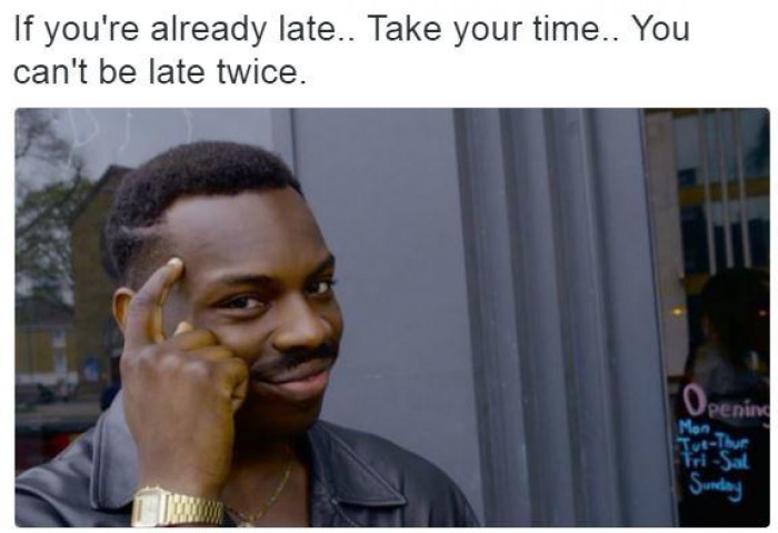You can't be late twice
