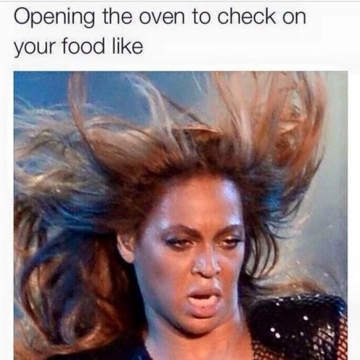 Opening The Oven Be Like