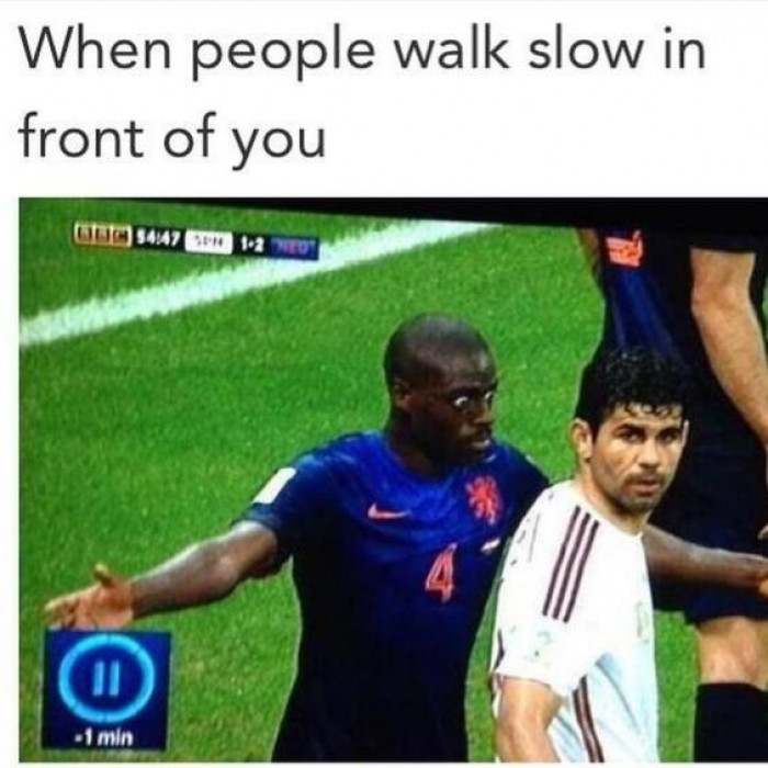 When People Walk Slow In Front Of You