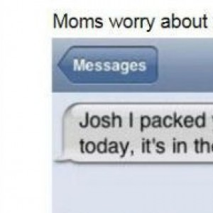 17 Hilarious Mom Texts That Show You Why Moms Are The Best