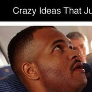 6 Crazy Ideas That Really Need To Happen