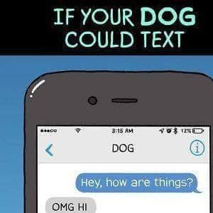 If Your Pets Could Text