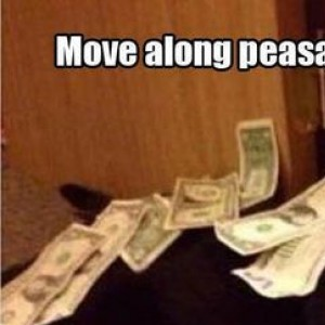 Move Along Peasants
