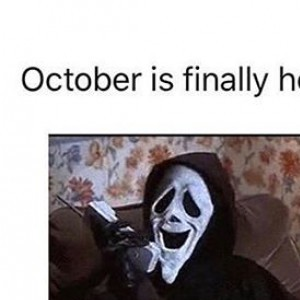 Octobers Finally Here