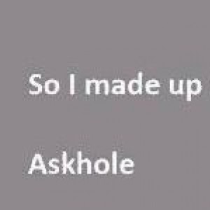 What's an Askhole?