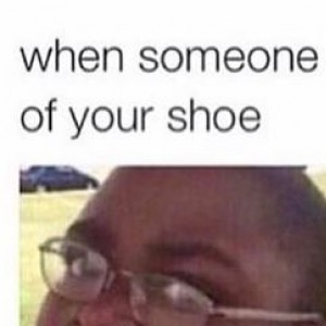 When Someone Steps On The Back Of Your Shoe