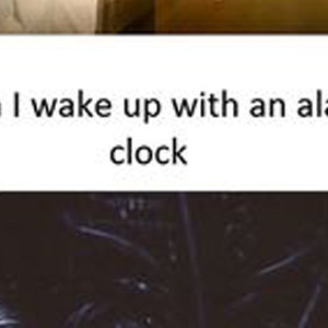 Woke Up By The Alarm Clock