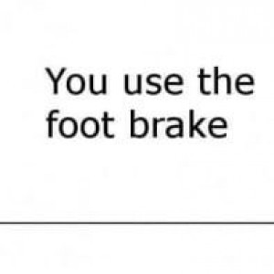 You Use The Foot Brake